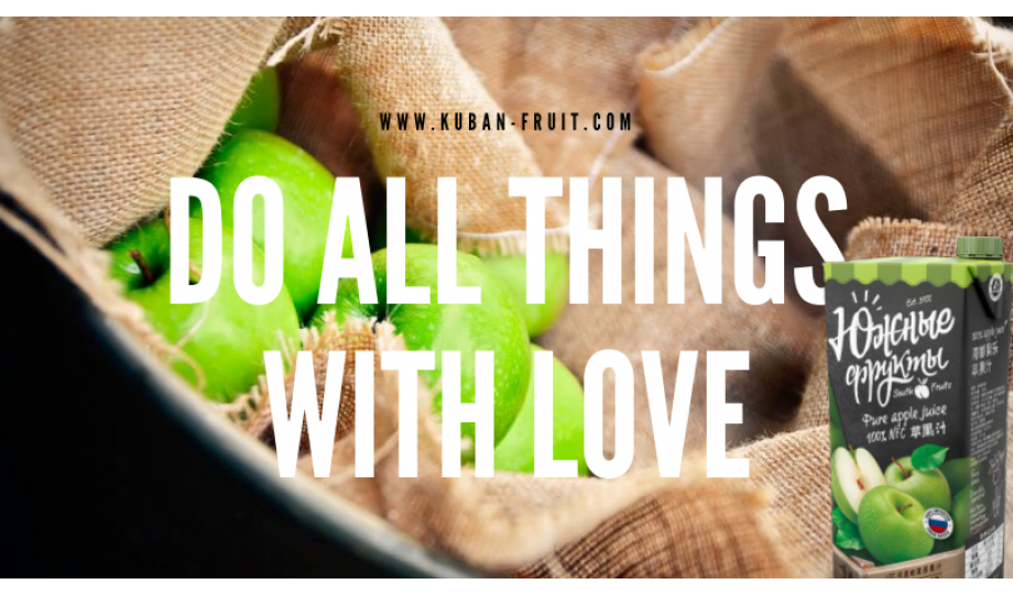 DO ALL THINGS WITH LOVE! APPLE JUICE!